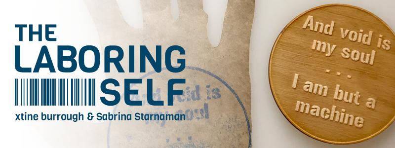 The Laboring Self by xtine burrough and Sabrina Starnaman